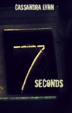 Seven Seconds by CassandraLynnWrites