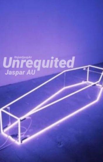 Unrequited   Jaspar AU