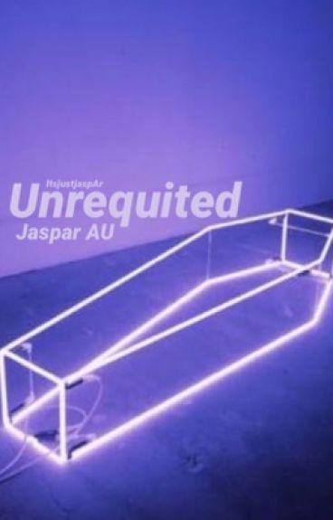 Unrequited ||Jaspar AU