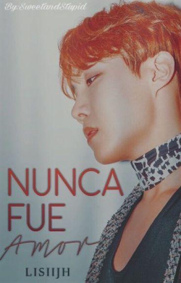 """""""NUNCA FUE AMOR""""                                            tu y j-hope"""