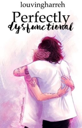 Perfectly Dysfunctional. (Larry Stylinson) by louvingharreh