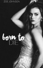 born to die → jily by Zoe-Books