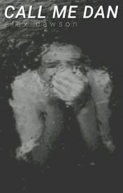 call me dan ➳ phan by alex-dawson