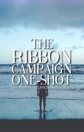 The Ribbon Campaign One-Shot by Magicallycursed