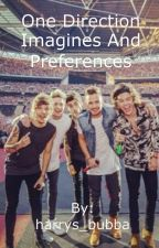 One Direction Imagines and Preferences by misstakenduff