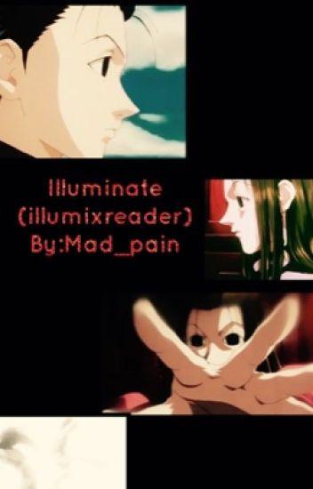 Illuminate(illumi x reader)needs editing