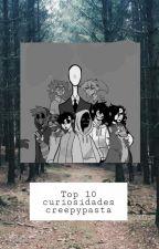Top 10 curiosidades de creepypastas by Andy_Matthews