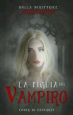 La Figlia del Vampiro  by MorganaFire