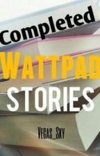 Completed Wattpad Stories by Vegas_Sky