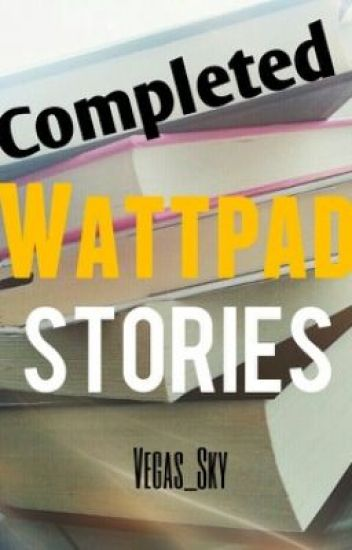 Completed Wattpad Stories