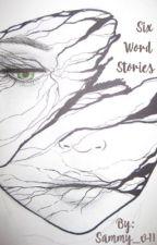 Six word story by odetostfu