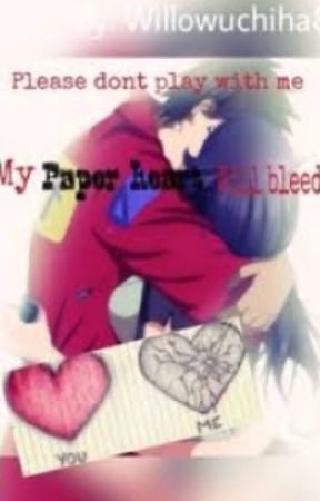 Please don't play with me...my paper heart will bleed( sequel to best friends by willowuchiha88