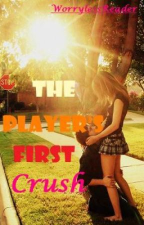 The Player's First Crush by WorrylessReader