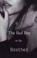 The Bad Boy or His Brother by Zoe_Writes