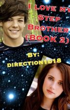 I love my step brother (BOOK 2 of Harry Styles) (One Direction ff) by FollowUrArrow