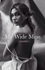 My Wide Mess || J.B  by harolddd-s