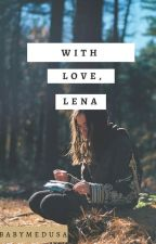 With Love, Lena by babymedusa