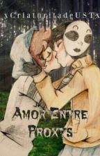 Amor Entre Proxys [Ticci Toby x Masky] by xCriaturitadeUSTx