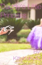 Daddy's Little Princess (A DD/LG Story) by Kittybaby42