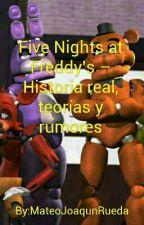 Five Nights at Freddy's - Historia real, teorías y rumores by MateoJoaqunRueda