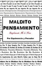 Maldito Pensamiento #Wattys2016 by Equinoxcio