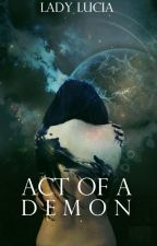 Act of a Demon [The Dark Bloods - Book II] by Lady_Lucia