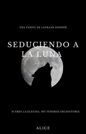 Seduciendo a la Luna ©