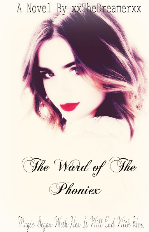 The Ward of The Phoneix , HP FanFiction(Book I) by xxTheDreamerxx