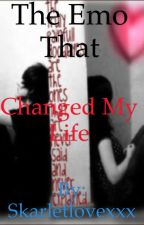The Emo that Changed my Life by Skarletlovexxx