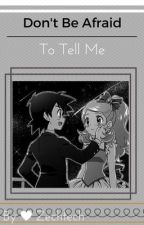 Don't Be Afraid to Tell Me (Amourshipping) by Zechtech