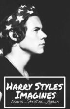 Harry Styles Imagines by Nouis_Strikes_Again