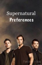 Supernatural Preferences by fandomvoids
