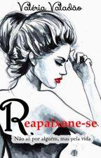 Reapaixone-se REVISÃO by Valzita