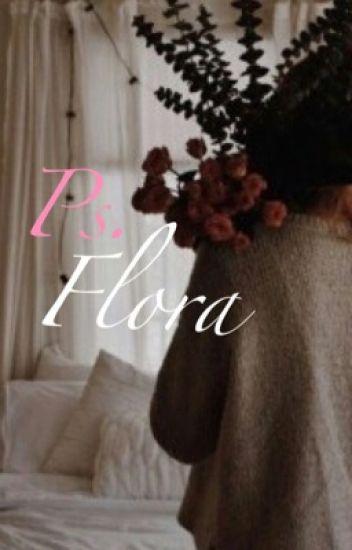 P.S: Flora