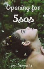 Opening for 5sos by jordyn134
