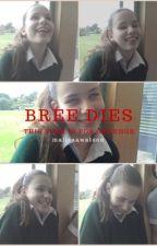 Bree Dies by malisaawatson