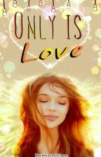 Only is Love by DarniusLive