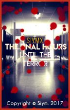 The Final Hours Until the Terror by Siym_X