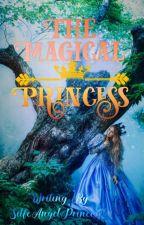 The Magical Princess by silfeangelprincess18