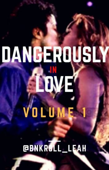 Dangerously in Love (Completed) (Edited)