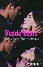Desde Lejos (2T) by fabnovels