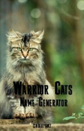 Warrior Cats Name Generator - Holiday and YouTube Channel - Wattpad