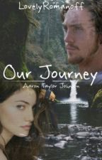 Our Journey| Aaron Taylor Johnson by LovelyRomanoff