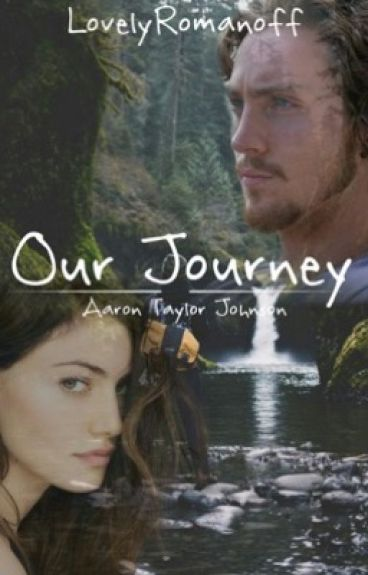 Our Journey| Aaron Taylor Johnson