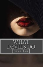 What Devils Do by sasa_lee