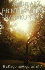 AMOR A PRIMERA VISTA -NARAKU Y TU- by KagomeHigurashi17