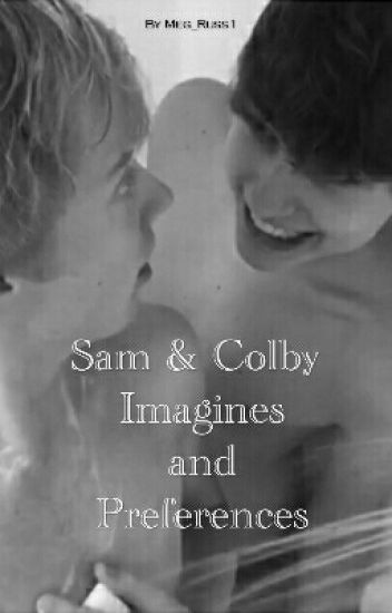 Sam and Colby Imagines/Preferences