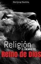 Religión El enemigo del reino de Dios by HerlyngBadilla