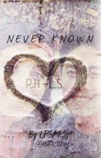 Never Known by lpsmillaofficial