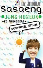 Sasaeng || HoSeok ✔ by lostarlight